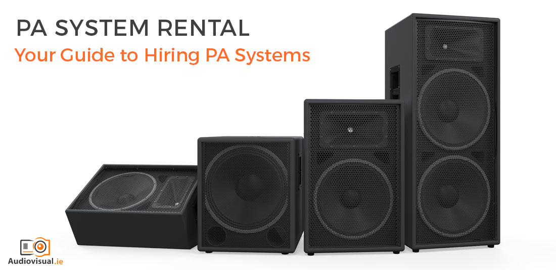 PA System Rental Guide - Audio Visual Hire Dublin