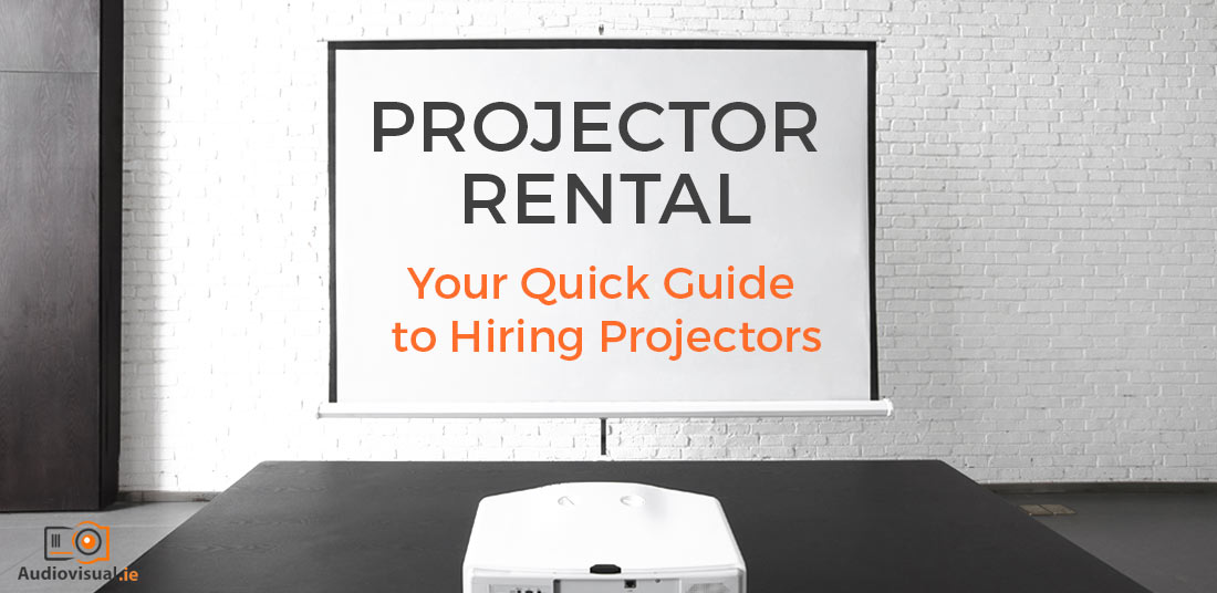 Projector Rental Guide - Audio Visual Hire Dublin
