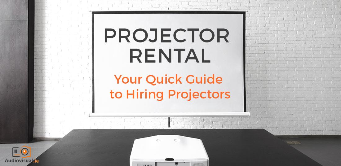 Projector Rental Guide - Audio Visual Hire Dublin