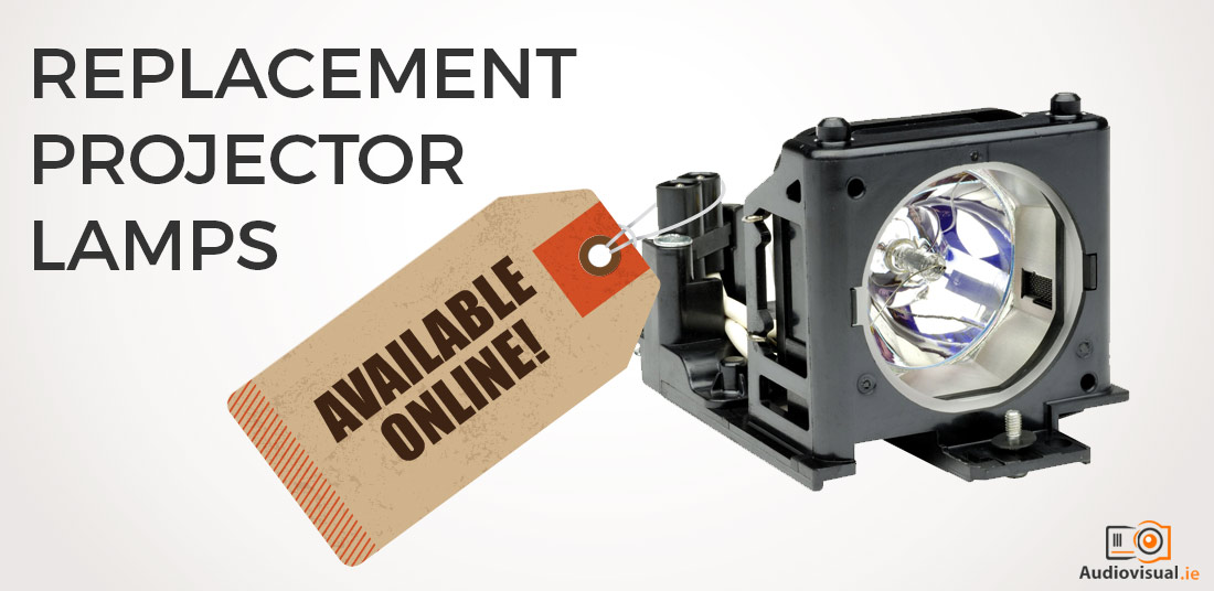 Replacement Projector Lamps - Available Online - Audio Visual Dublin