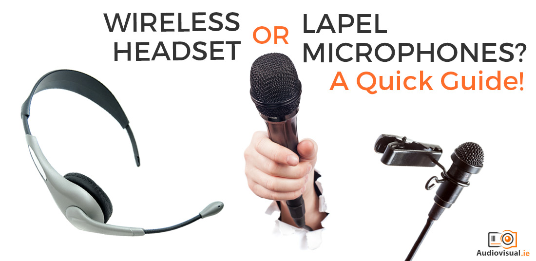 Wireless Headset or Lapel Microphones - A Quick Guide - Wirelss Mic Rental Dublin