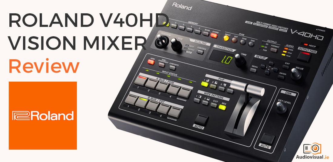 Roland V40HD Vision Mixer Review - Audio Visual Dublin