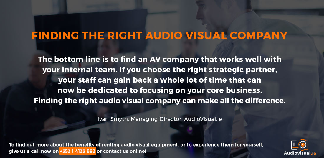 Finding The Right Audio Visual Company