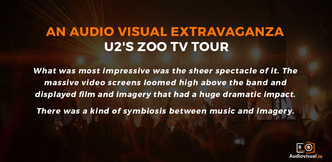 An Audio Visual Extravaganza - U2's Zoo TV Tour