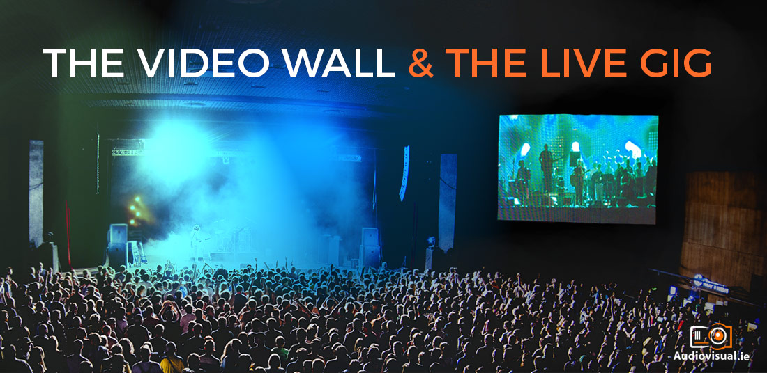 The Video Wall And The Live Gig - Video Wall Rental