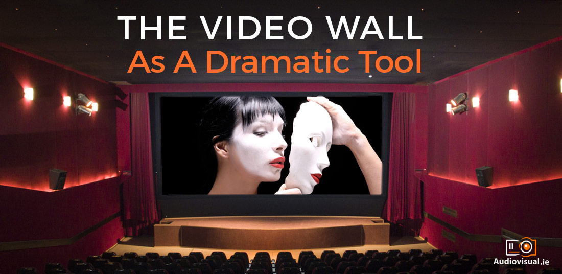The Video Wall As A Dramatic Tool - Video Wall for Dramas