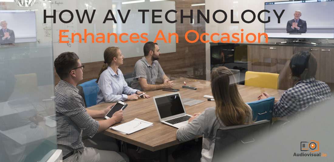 How AV Technology Enhances An Occasion - Audio Visual Rental