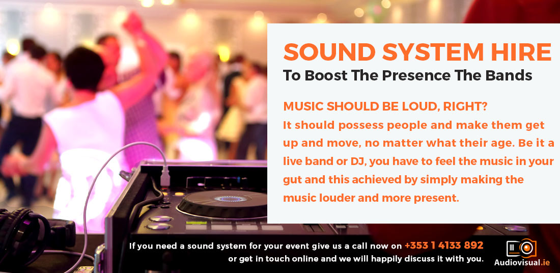 Sound System Hire for Bands - Audio Visual Rental Ireland
