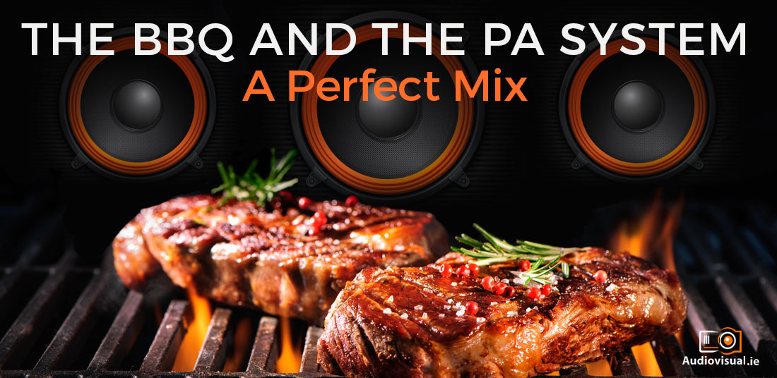 The BBQ and the PA System - PA System Hire Ireland