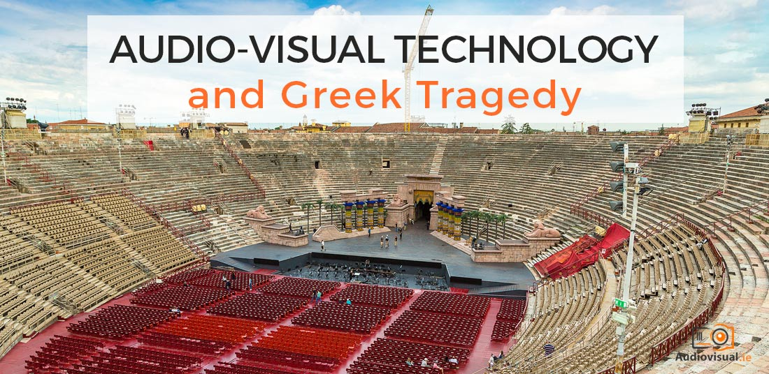 Audio-Visual Technology and Greek Tragedy