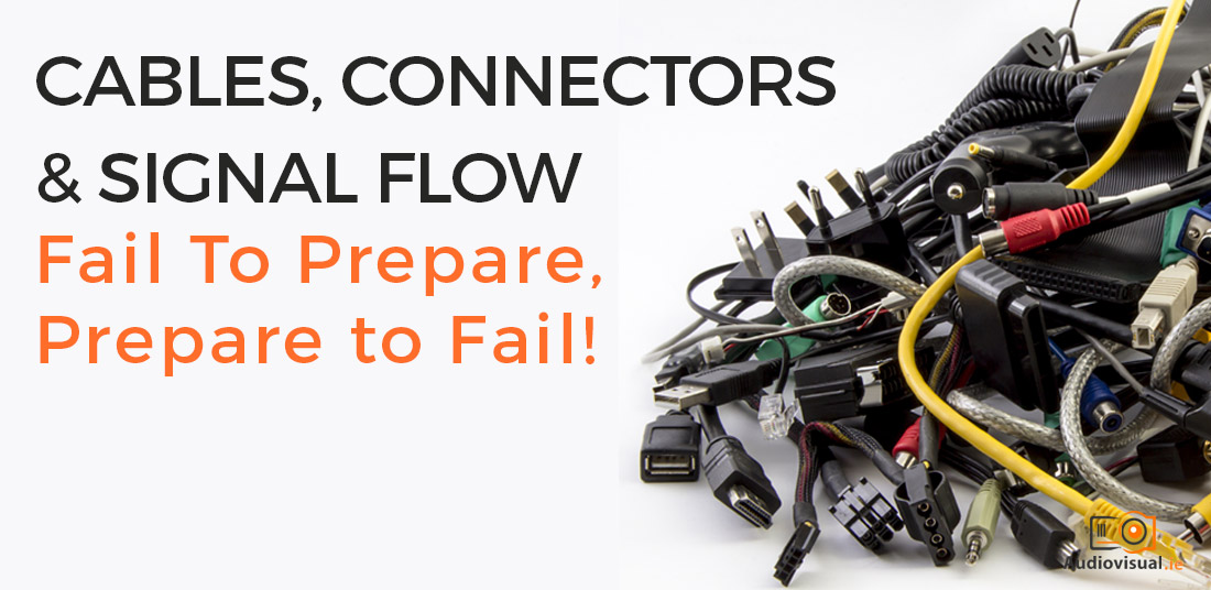 Cables, Connectors & Signal Flow Information - Audio Visual
