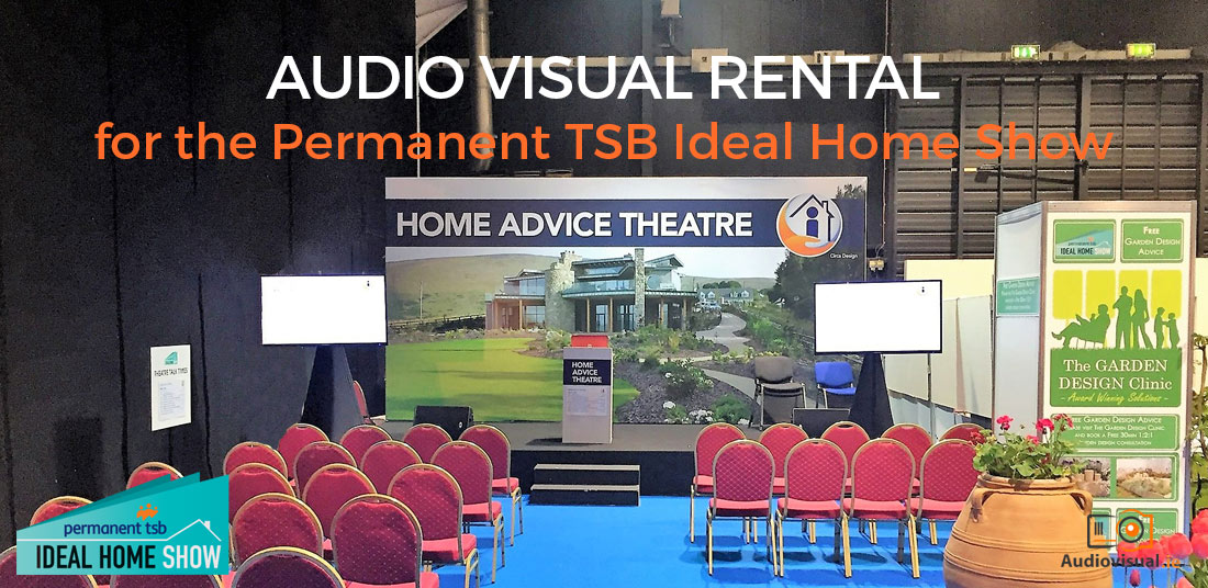 Audio Visual Rental for the Permanent TSB Ideal Home Show