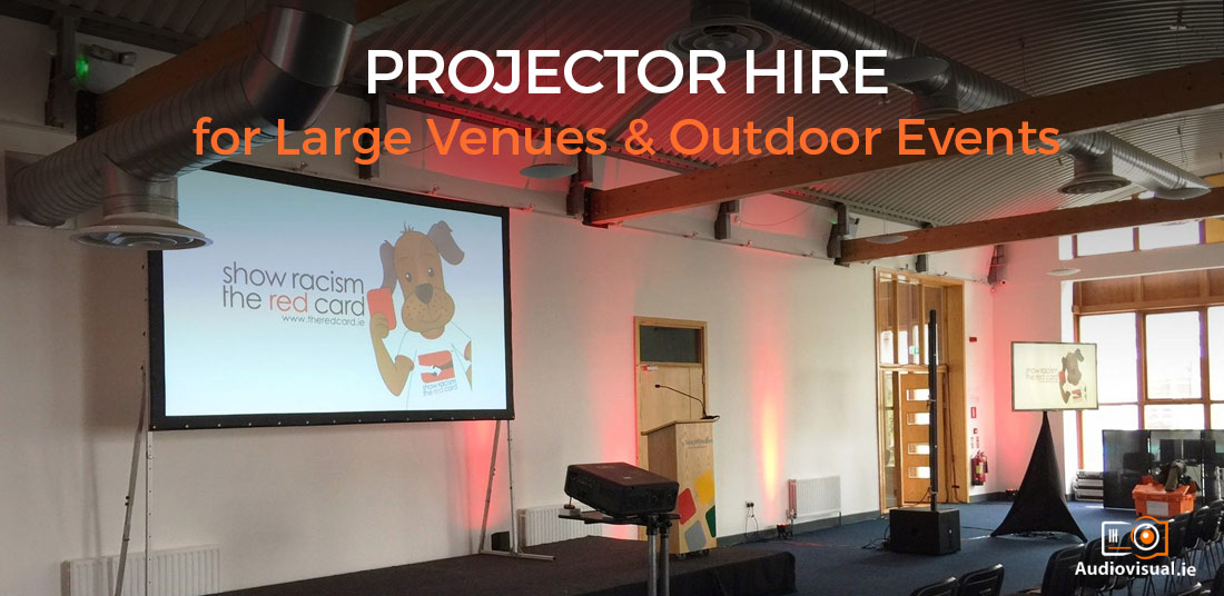 Projector Hire for Large Venues & Outdoor Events - Audio Visual Ireland