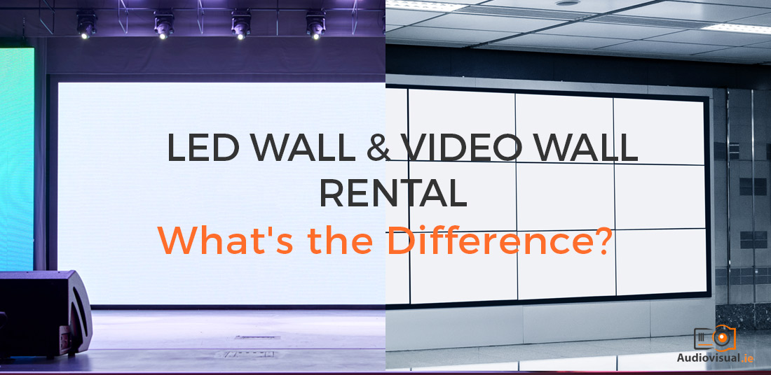 LED Wall & Video Wall Rental- What's the Difference