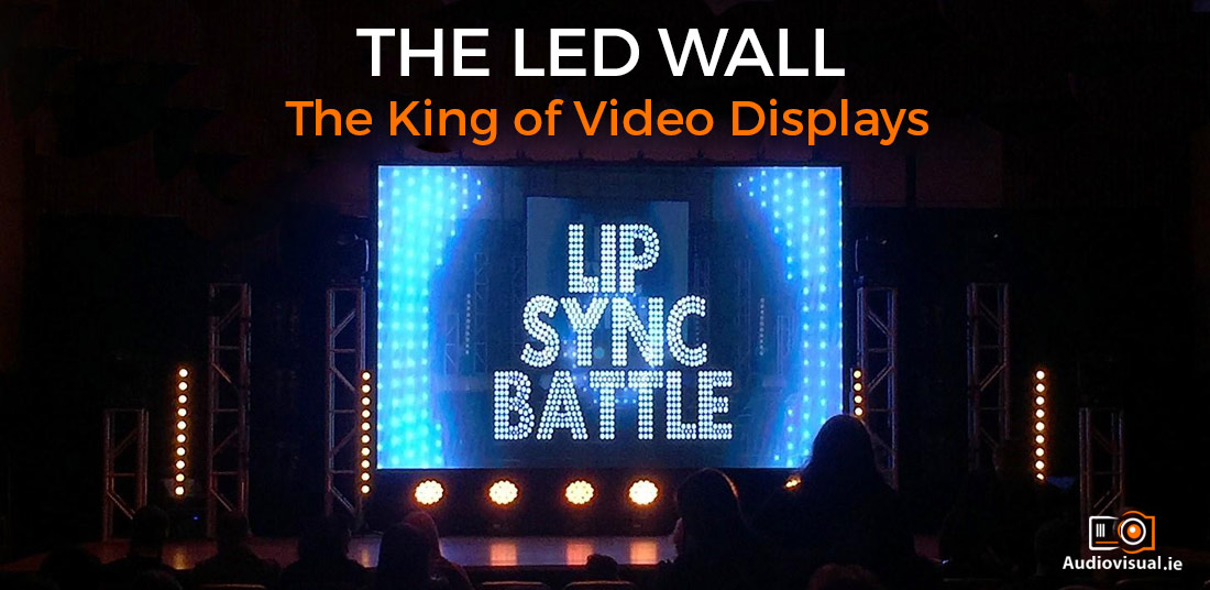 The Led Wall - The King of Video Displays