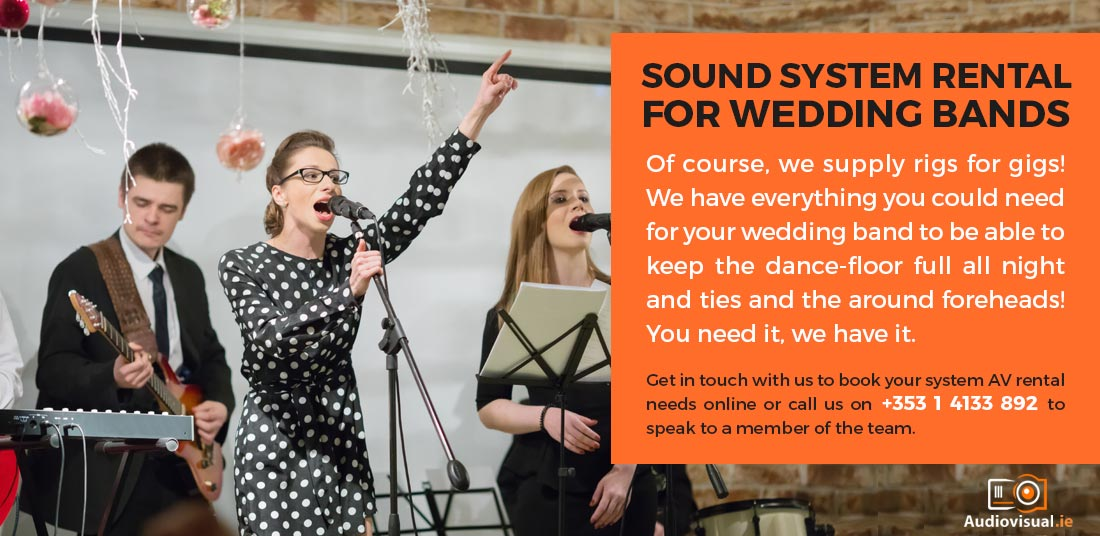 Sound System Rental for Wedding Bands Ireland