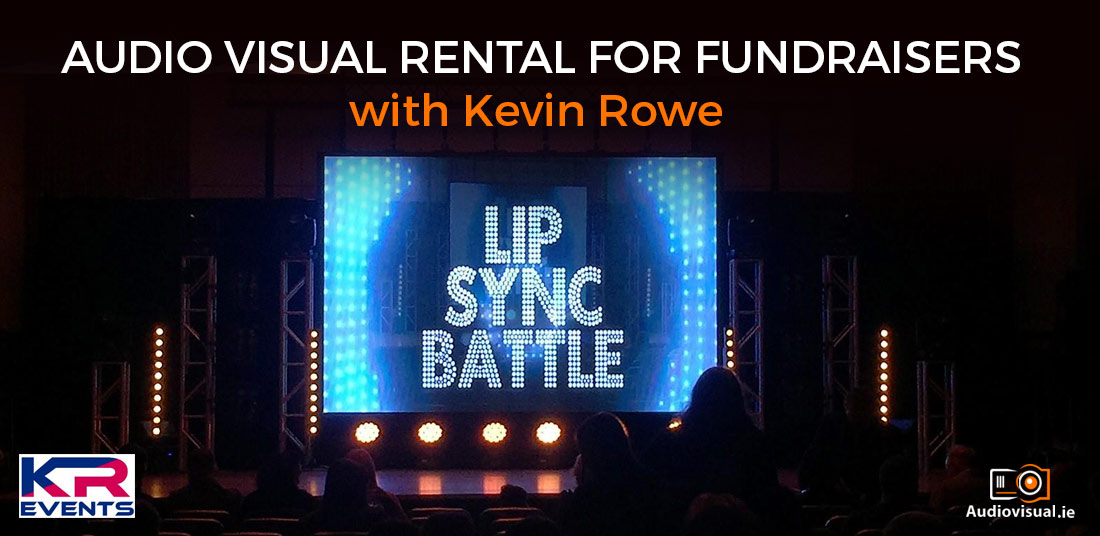 Audio Visual Rental for Fundraisers with Kevin Rowe - AV Hire