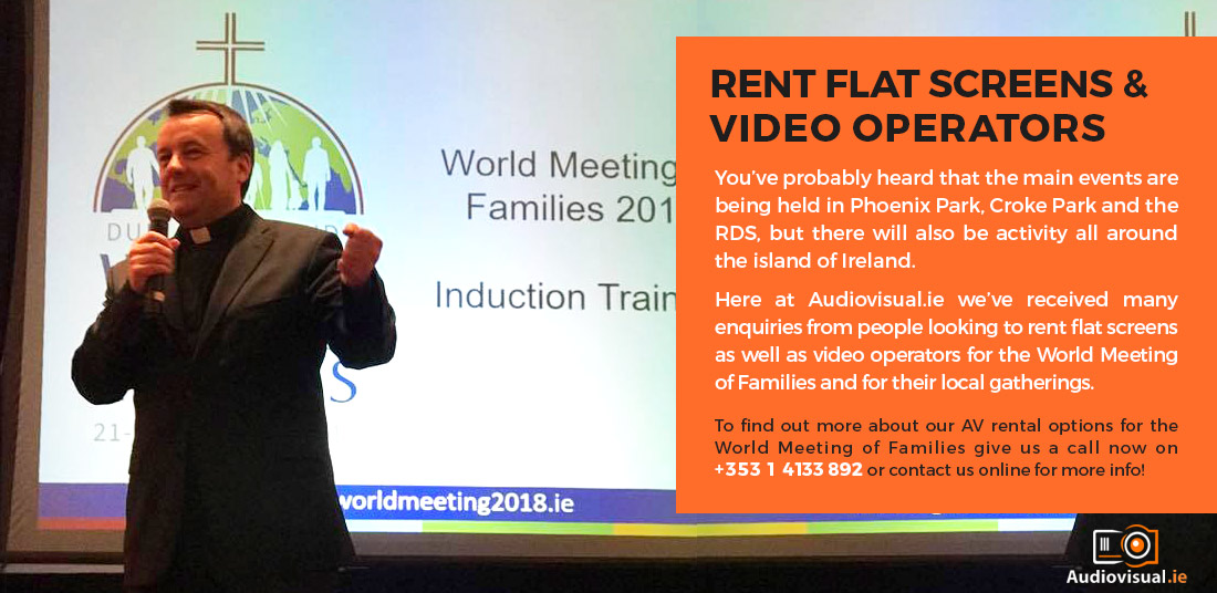 Flat Screen Rental for World Meeting of Families