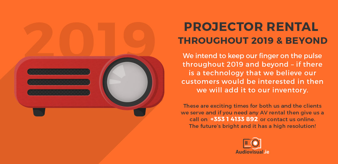 Projector Rentals for 2019 and Beyond - Audio Visual Ireland