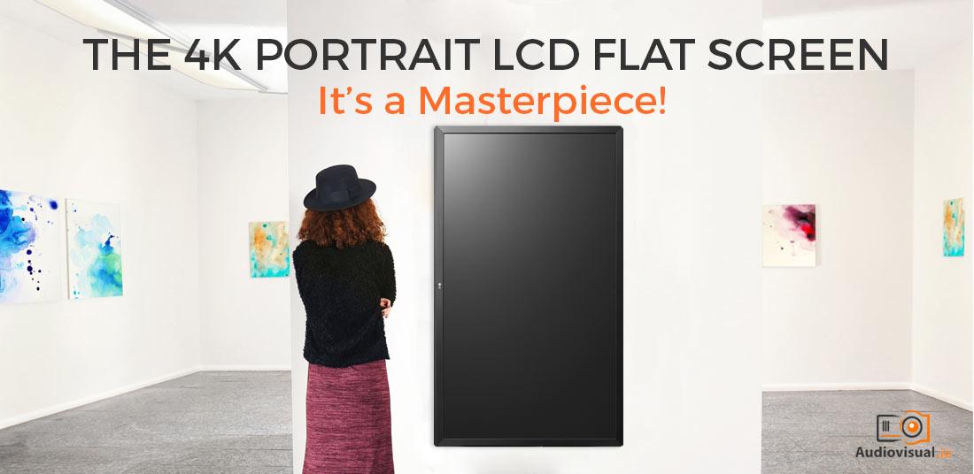 4K Portrait LCD Flat Screen Rental - Its a Masterpiece