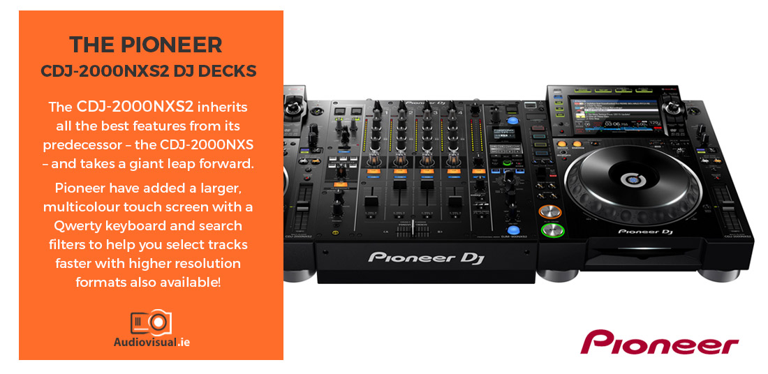 Pioneer CDJ-2000NXS2 DJ Decks Rental Ireland - Audio Visual