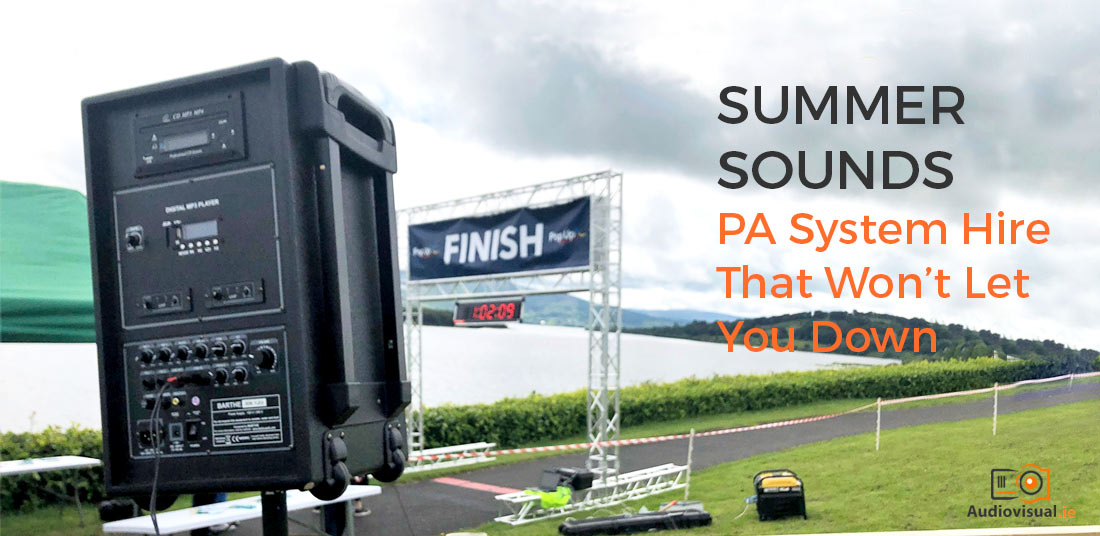 Summer Sounds - PA System Hire That Won't Let You Down - Audio Visual Ireland