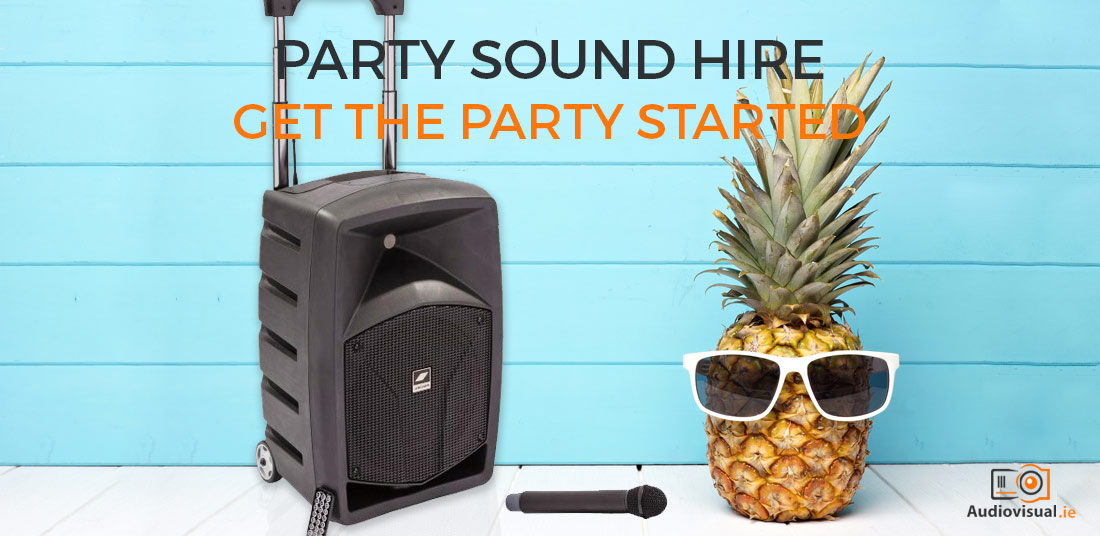 Party Sound Hire Get The Party Started - Audio Visual Rental Ireland