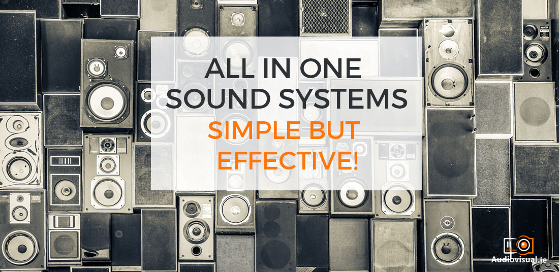 All In One Sound Systems - Simple But Effective - Audio Visual Rental Ireland