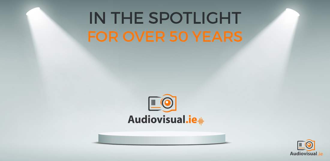 In the Spotlight for over 50 years - Audiovisual Rental Ireland