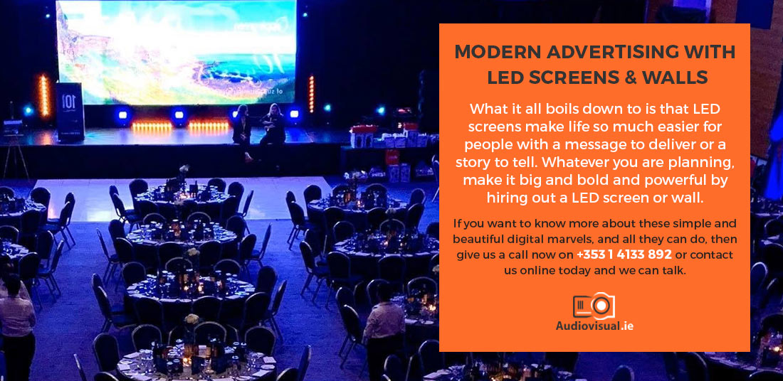 Modern Advertising - LED Screen Rental - Audiovisual Rental Dublin