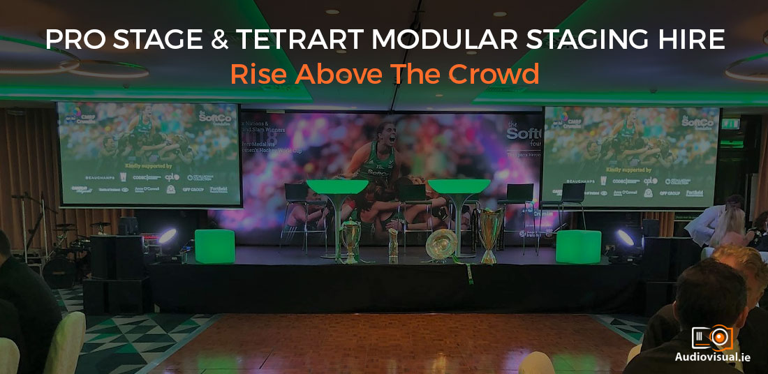 Pro Stage and Tetrart Modular Staging Hire - Audiovisual Rental Ireland