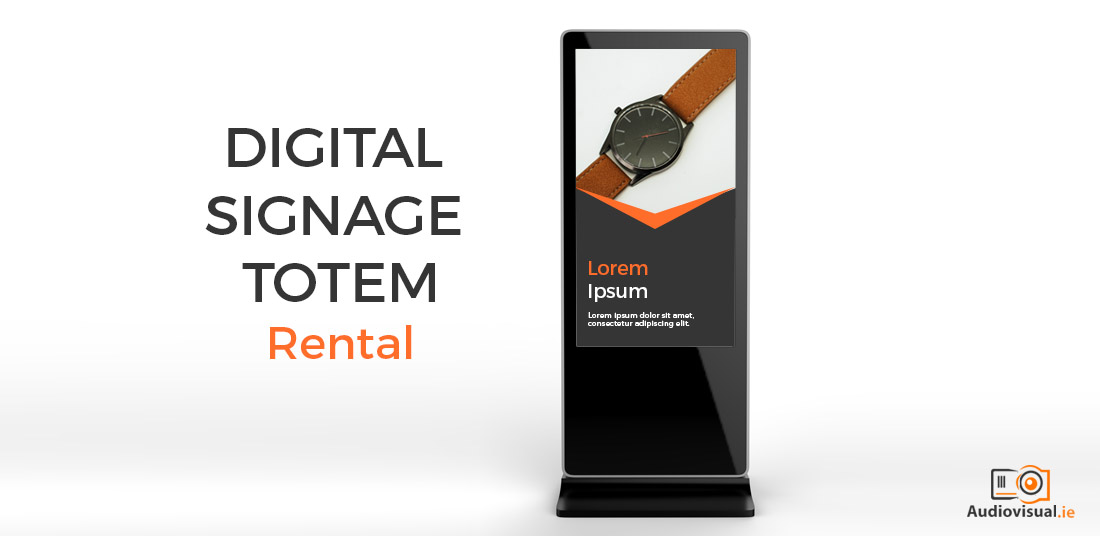 Digital Signage Totem Rental - Audiovisual Ireland