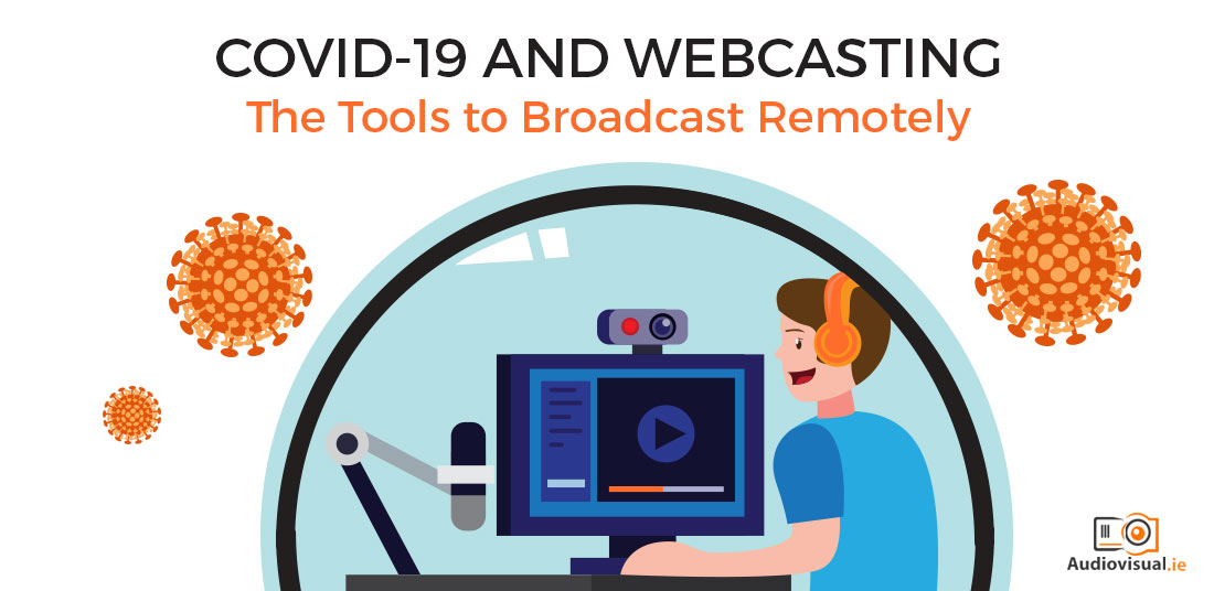 COVID-19 and Webcasting - Audiovisual Ireland
