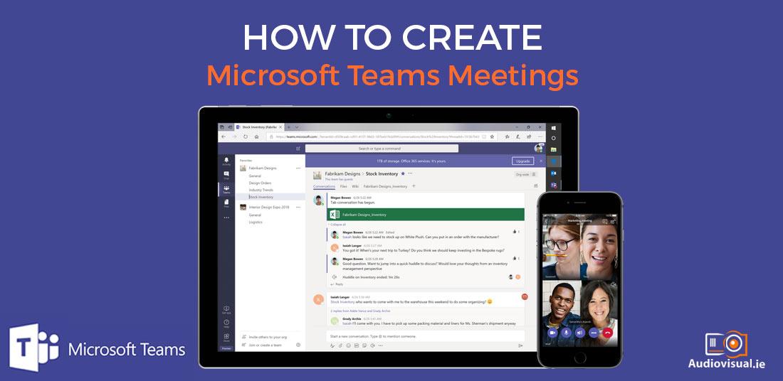 How to Create Microsoft Team Meetings - Hire Audiovisual Dublin