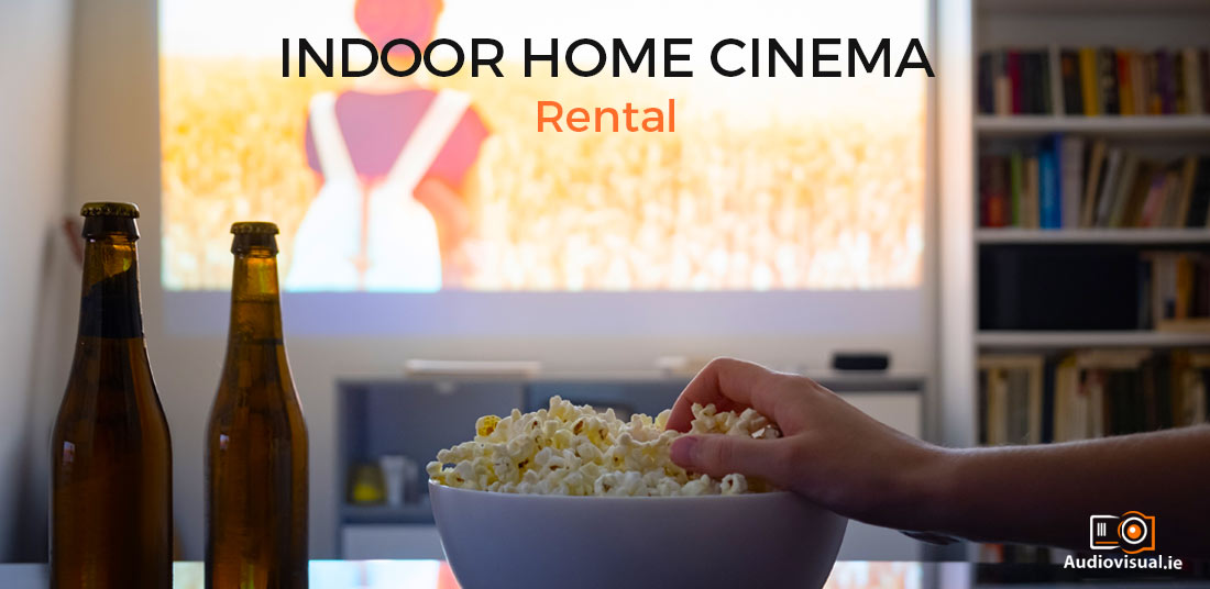 Indoor Home Cinema - Rental - Audiovisual Ireland