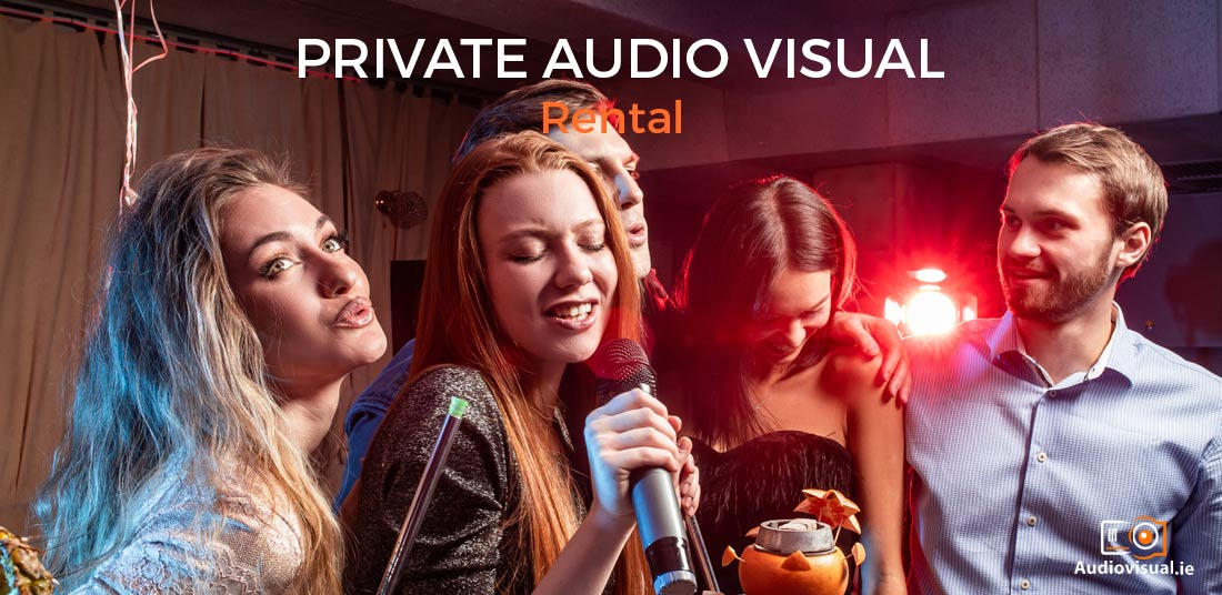 Private Audiovisual Rental Ireland - Audiovisual