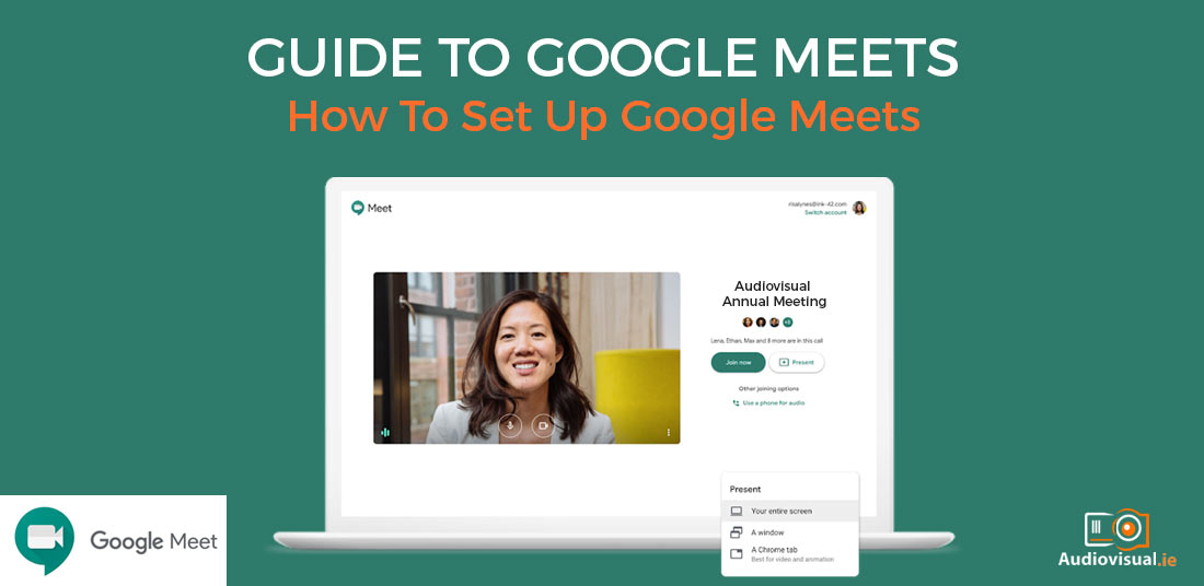 How To Set Up Google Meets - Audiovisual Ireland