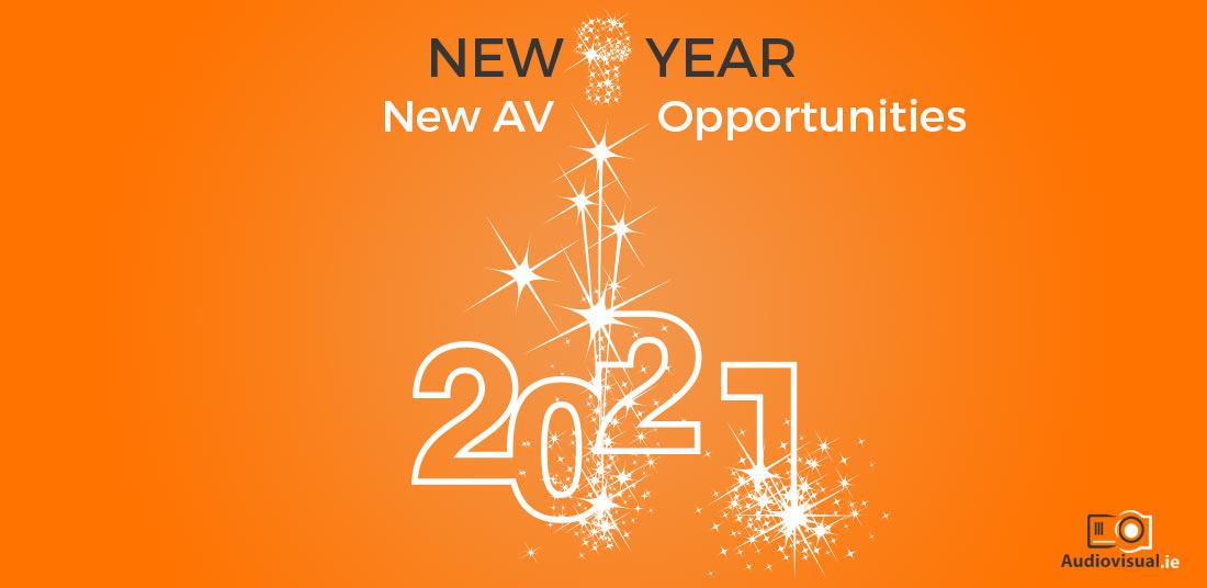 New Year - New AV Opportunities - AV Audiovisual