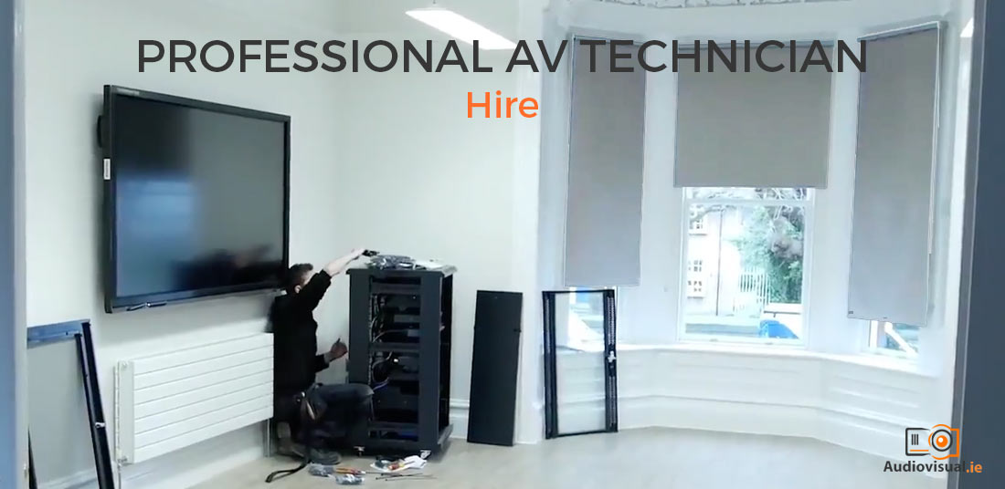 Professional AV Technician Hire - Audiovisual Dublin