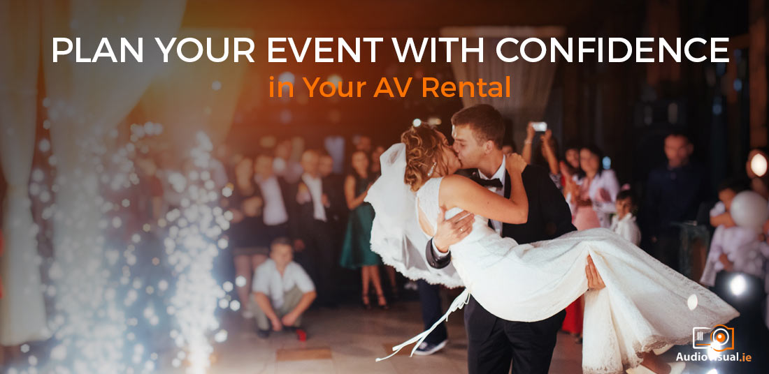 Plan Your Event with Confidence in Your AV Rental - Audiovisual Ireland